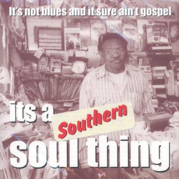 Southern Soul Thing Vol 1