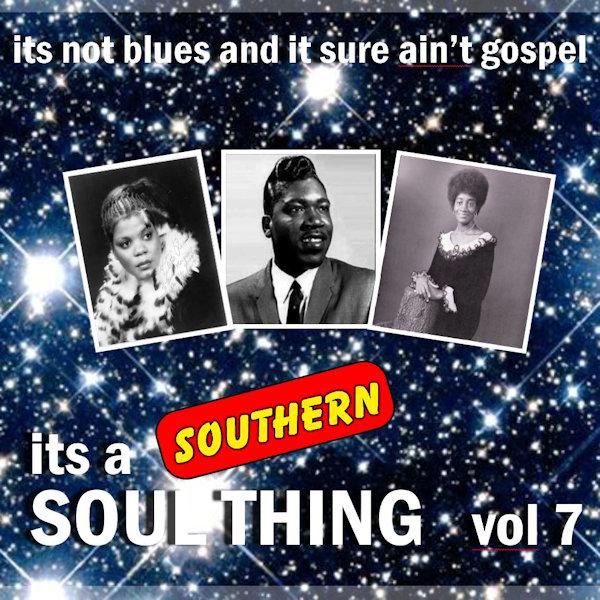 Southern Soul Thing Vol 7